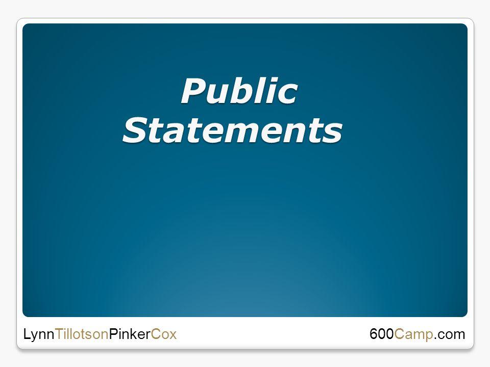 Public Statements Public Statements 600Camp.com LynnTillotsonPinkerCox