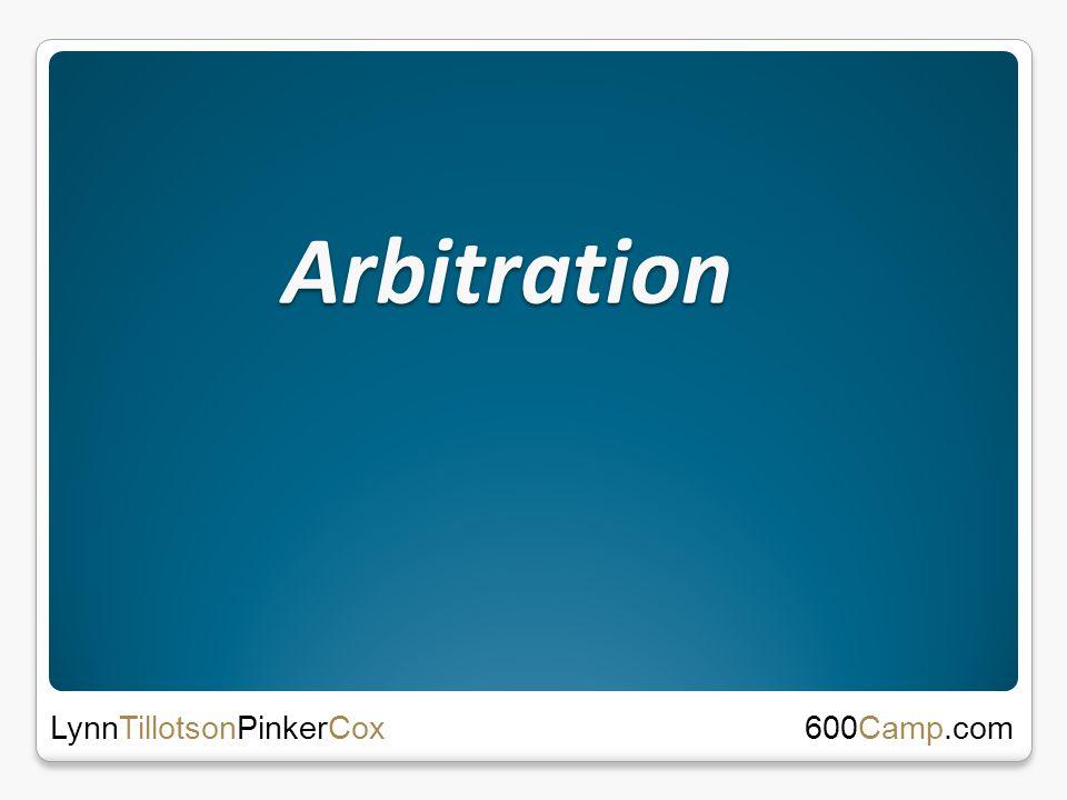 Arbitration 600Camp.com LynnTillotsonPinkerCox