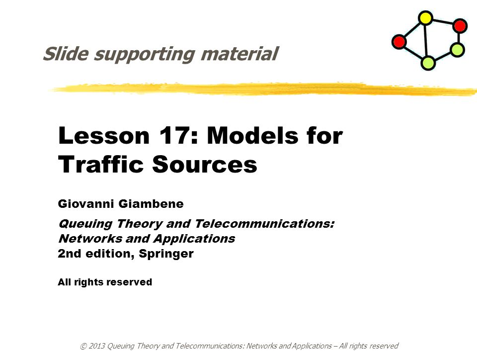 © 2013 Queuing Theory and Telecommunications: Networks and Applications – All rights reserved Historical Details zHarold E.