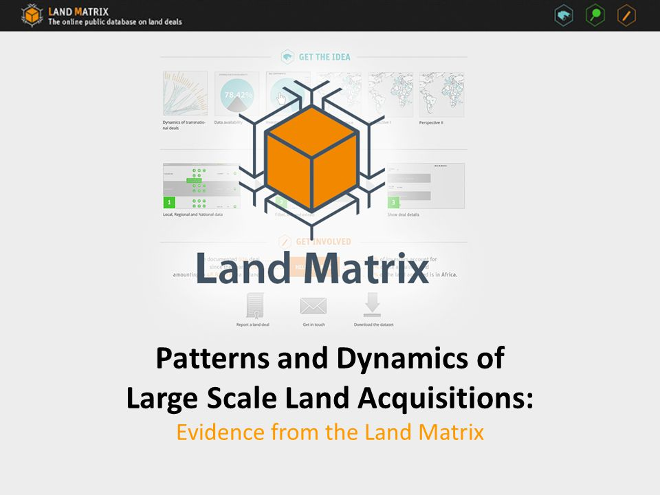 Patterns and Dynamics of Large Scale Land Acquisitions: Evidence from the Land Matrix
