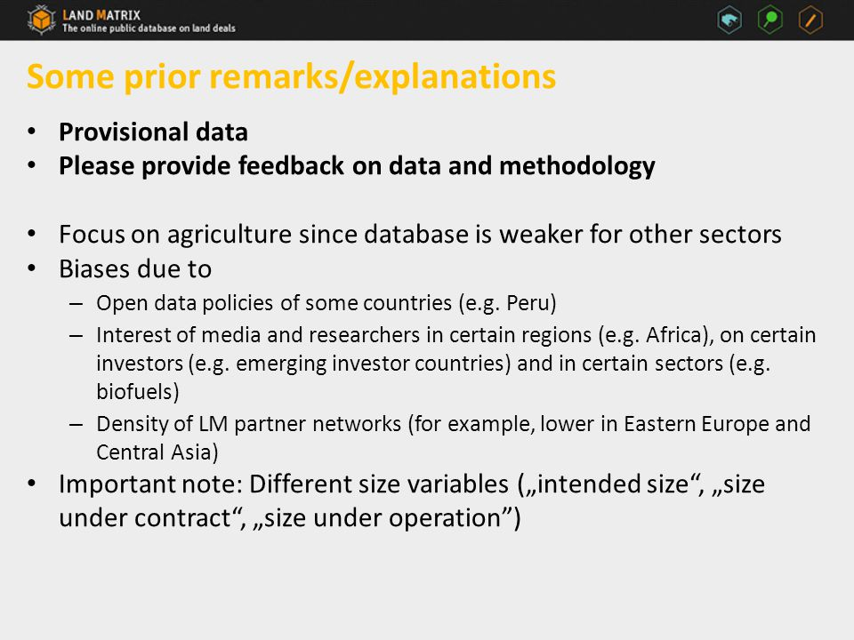 Some prior remarks/explanations Provisional data Please provide feedback on data and methodology Focus on agriculture since database is weaker for other sectors Biases due to – Open data policies of some countries (e.g.