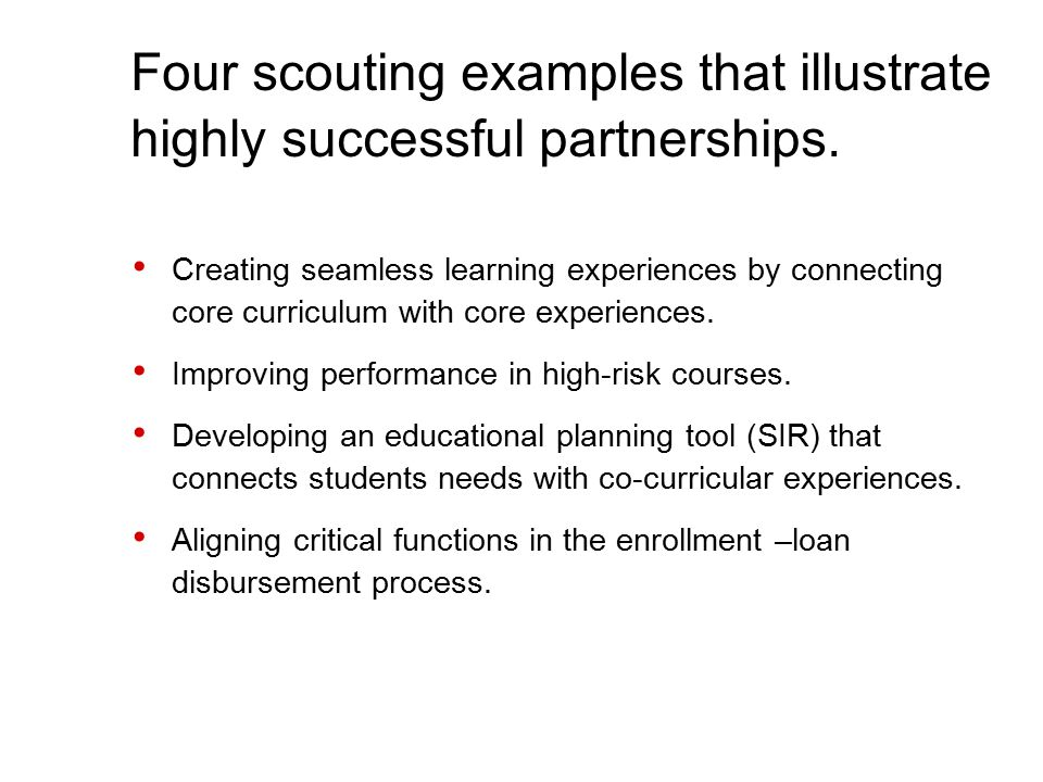 Four scouting examples that illustrate highly successful partnerships.