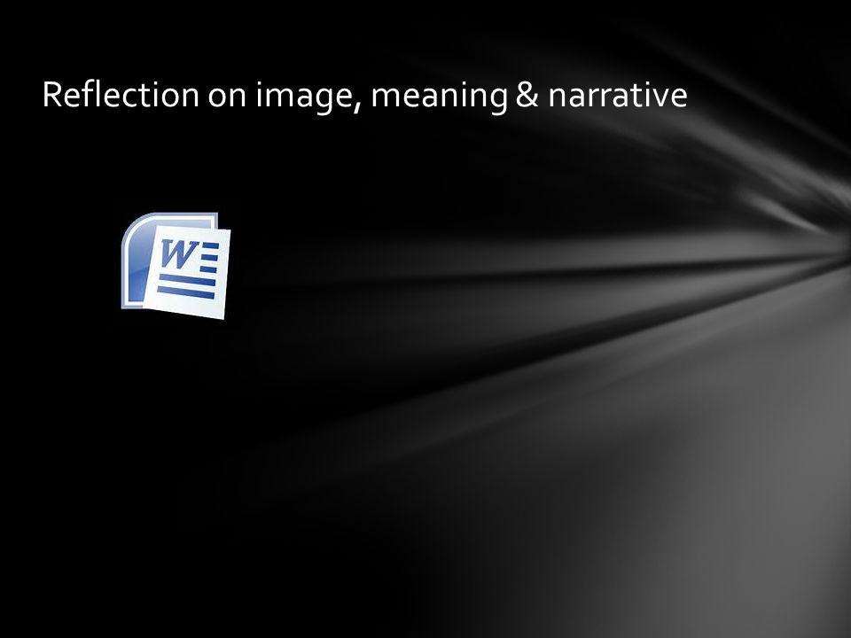 Reflection on image, meaning & narrative