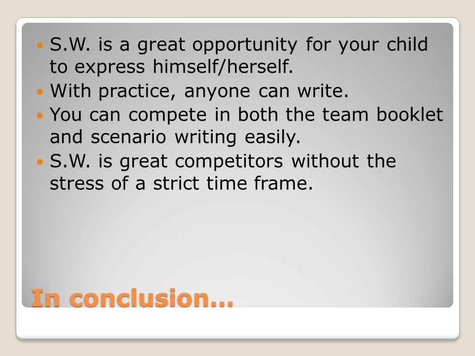In conclusion… S.W. is a great opportunity for your child to express himself/herself.