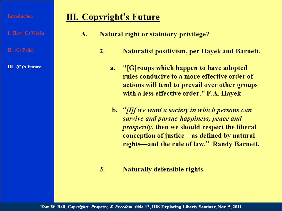 III. Copyright ' s Future A.Should copyright continue to grow.