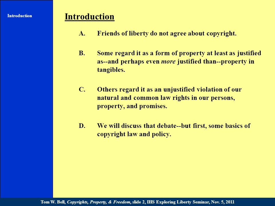 Introduction A.Friends of liberty do not agree about copyright.