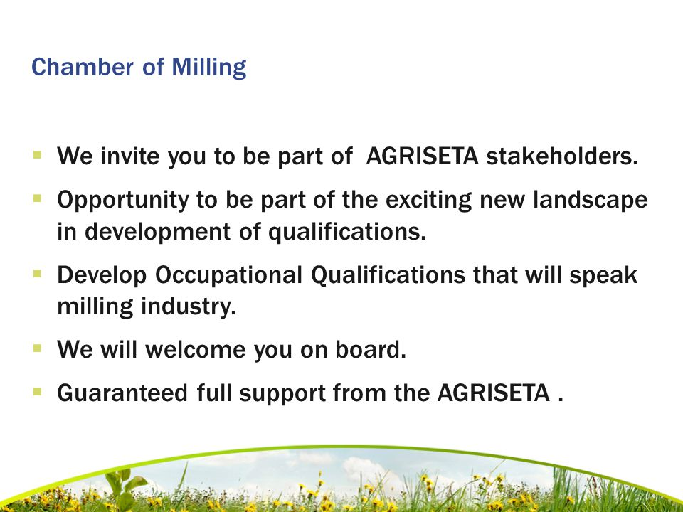 Chamber of Milling  We invite you to be part of AGRISETA stakeholders.  Opportunity to be part of the exciting new landscape in development of quali