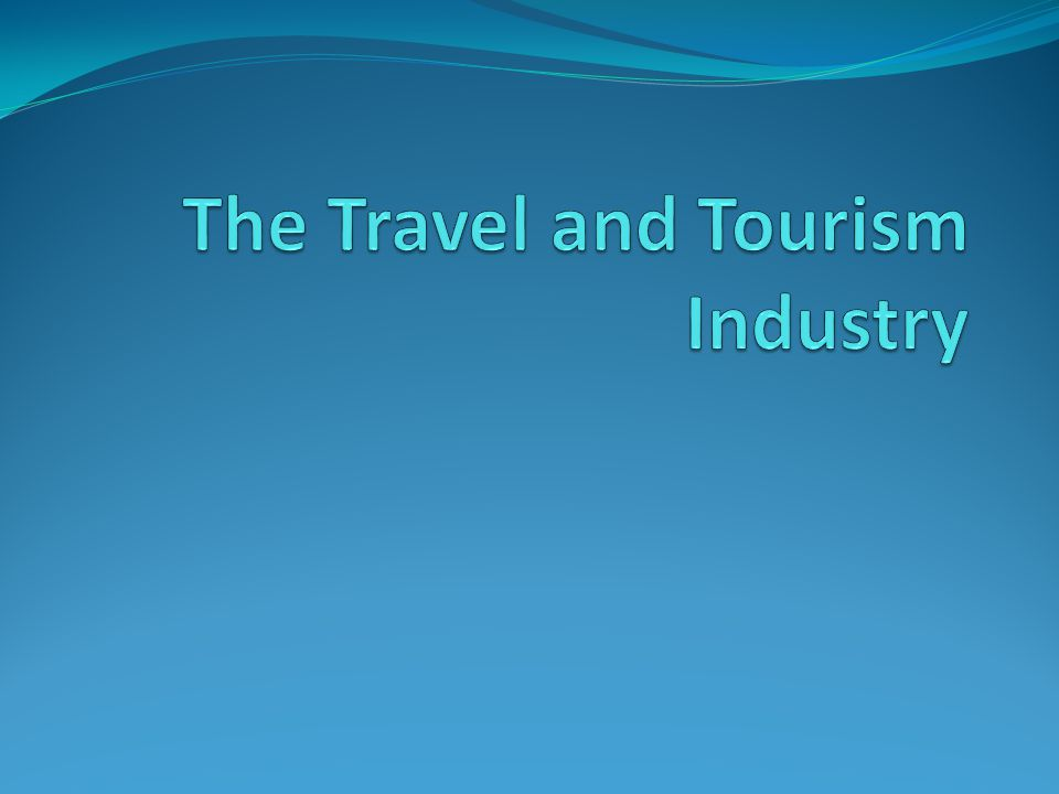 Why do people Travel 1.Leisure tourism 2. Visiting friends and relatives 3. Business tourism