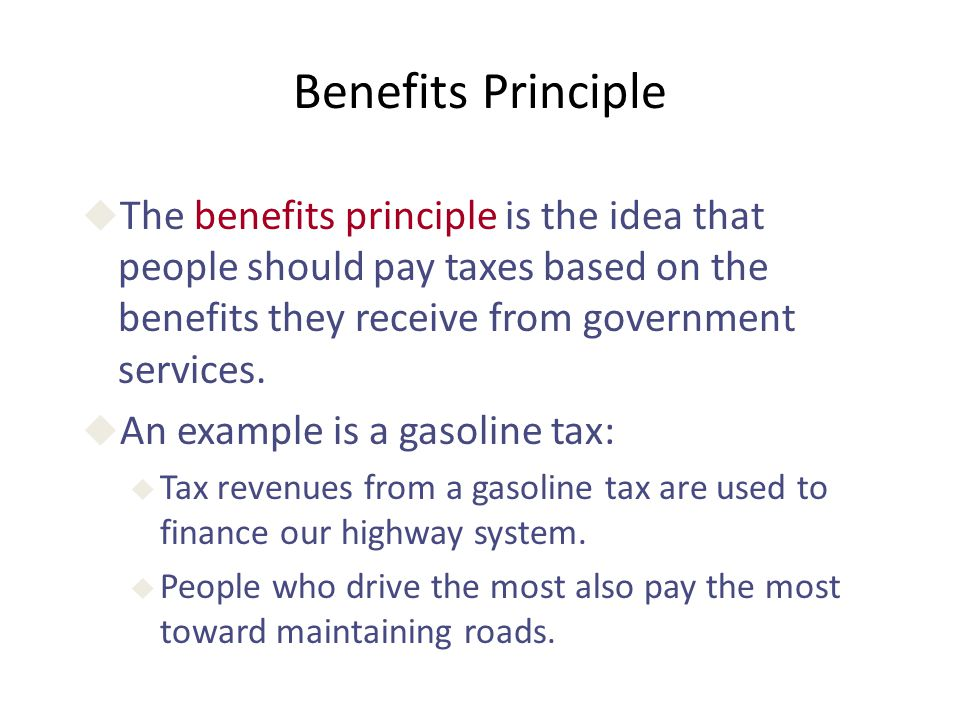 Ability-to-Pay Principle u The ability-to-pay principle is the idea that taxes should be levied on a person according to how well that person can shoulder the burden.