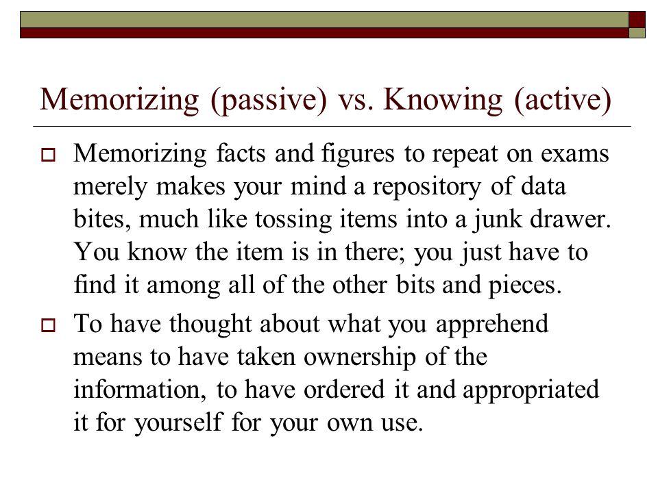 Memorizing (passive) vs.