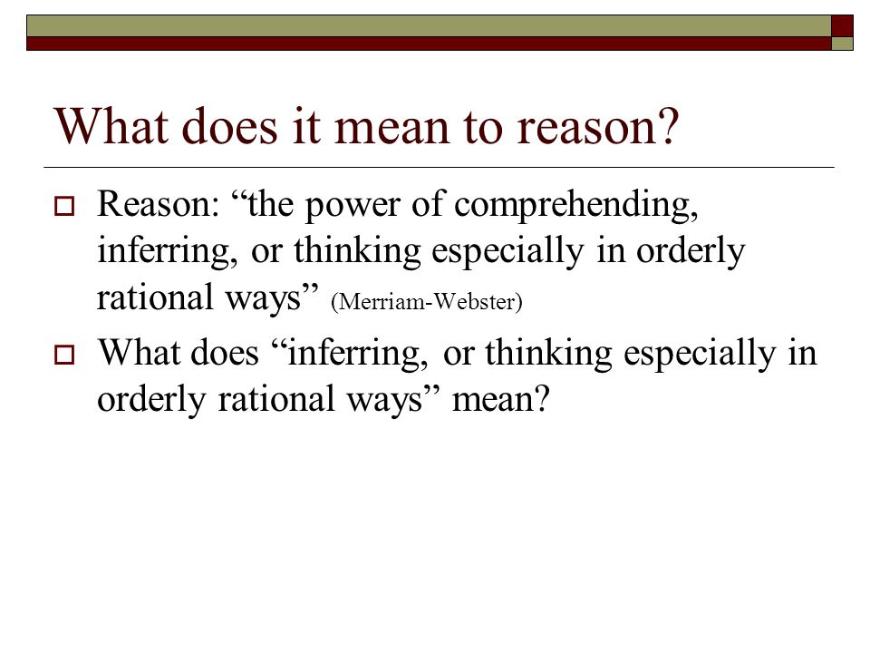 What does it mean to reason.