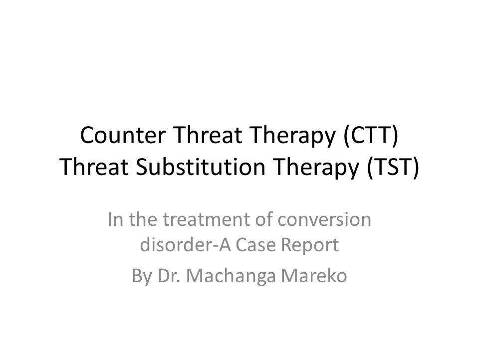 CTT/TST: Background CTT is a novel concept.No descriptions exist on CTT.