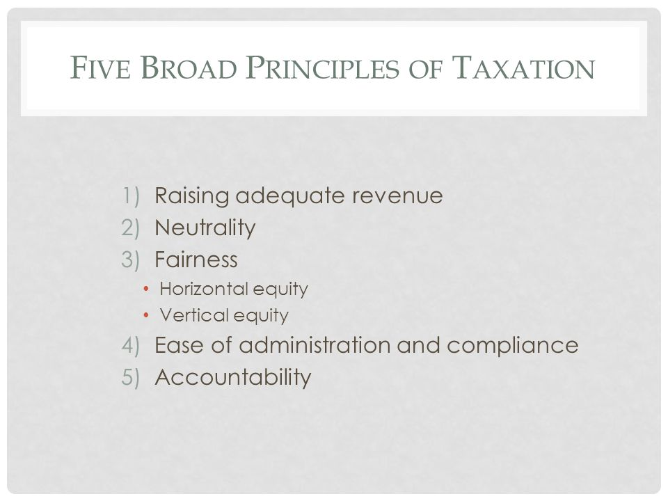 A DEQUATE R EVENUE The primary purpose of any tax system is to raise revenue to cover the costs of public expenditures.