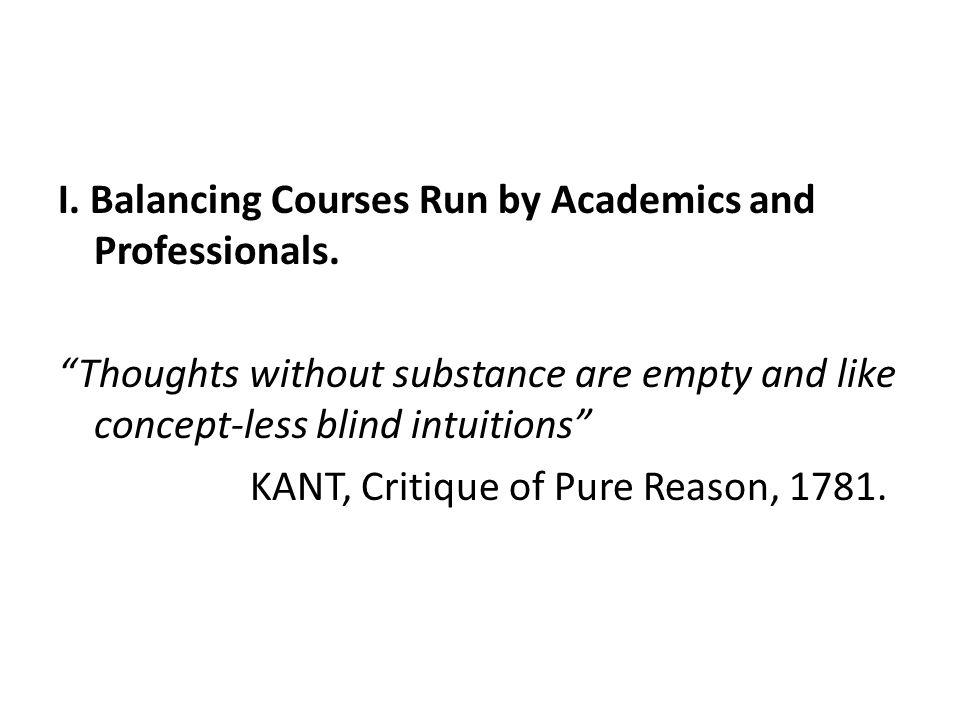 I. Balancing Courses Run by Academics and Professionals.