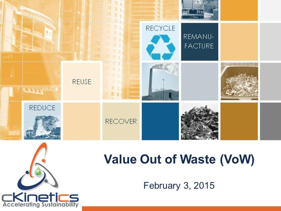 Value Out of Waste (VoW) February 3, 2015