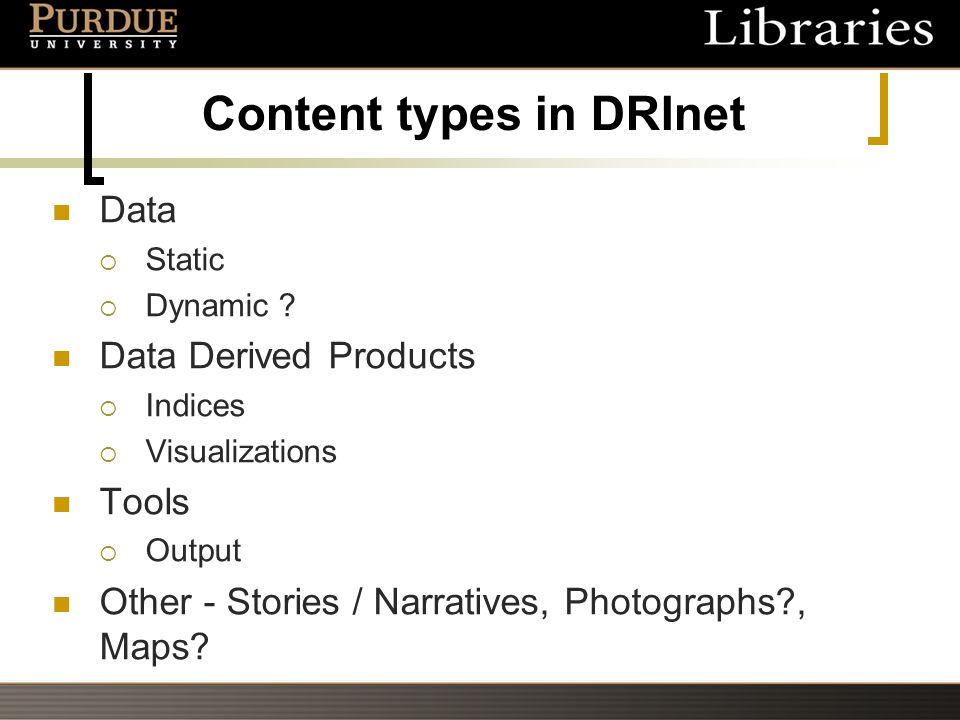 Content types in DRInet Data  Static  Dynamic .