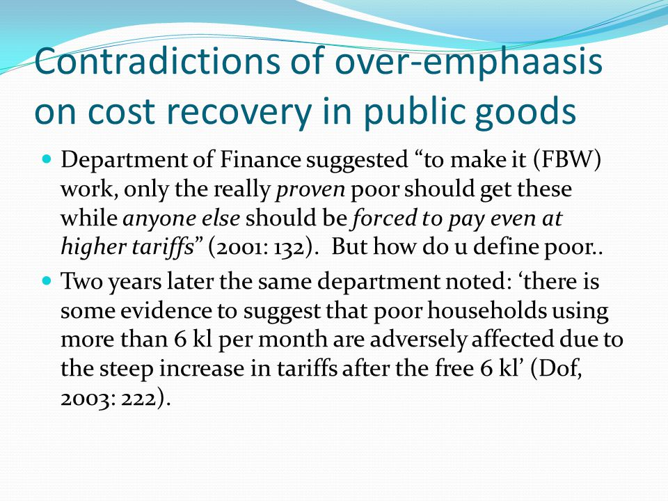 """Contradictions of over-emphaasis on cost recovery in public goods Department of Finance suggested """"to make it (FBW) work, only the really proven poor"""