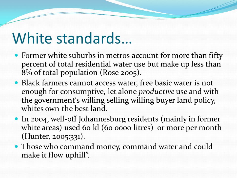 White standards… Former white suburbs in metros account for more than fifty percent of total residential water use but make up less than 8% of total p
