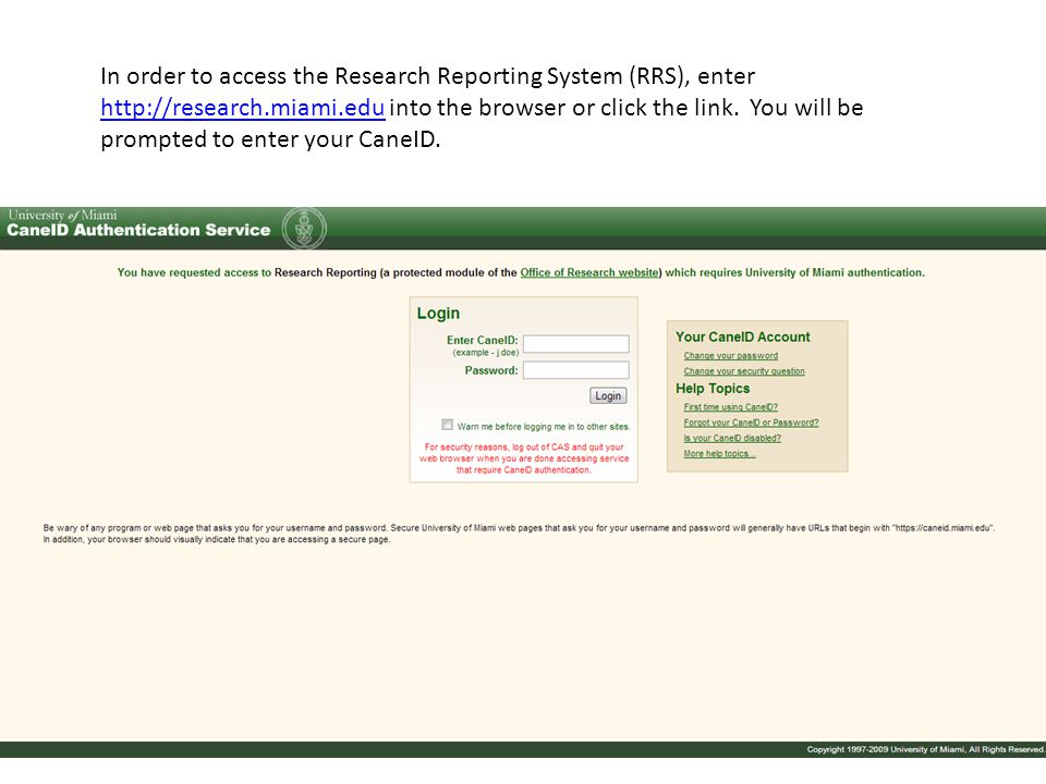 In order to access the Research Reporting System (RRS), enter http://research.miami.edu into the browser or click the link.