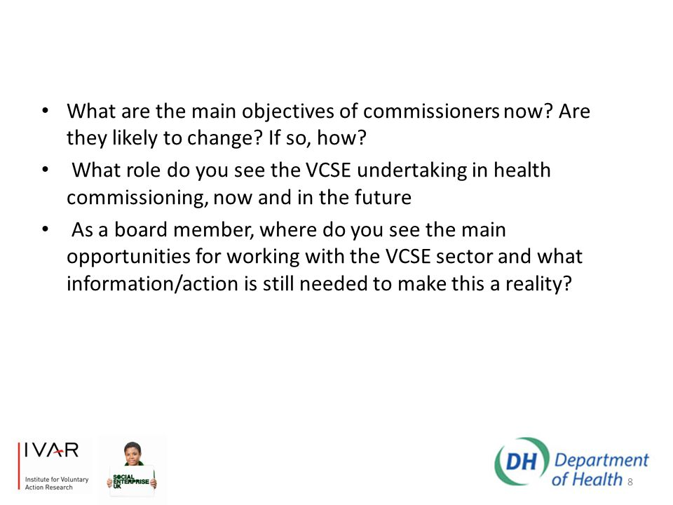 What are the main objectives of commissioners now.