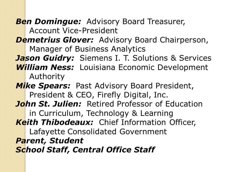 Ben Domingue: Advisory Board Treasurer, Account Vice-President Demetrius Glover: Advisory Board Chairperson, Manager of Business Analytics Jason Guidr
