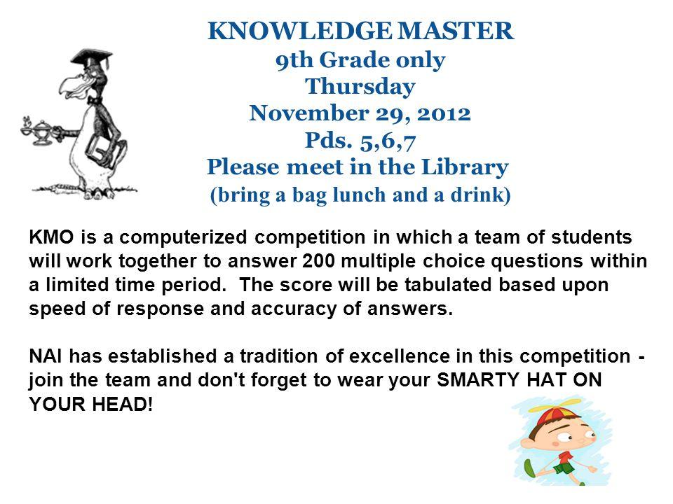 KNOWLEDGE MASTER 9th Grade only Thursday November 29, 2012 Pds.