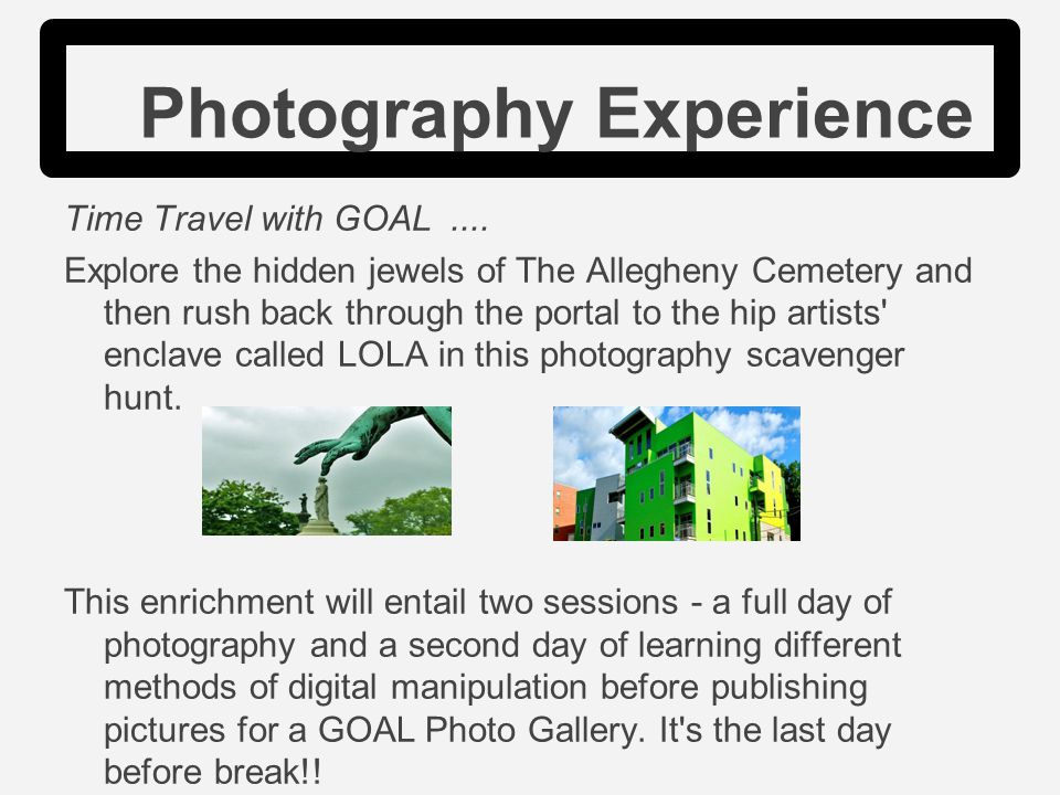 Photography Experience Time Travel with GOAL....