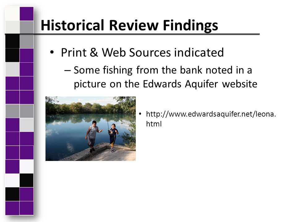 Print & Web Sources indicated – Some fishing from the bank noted in a picture on the Edwards Aquifer website http://www.edwardsaquifer.net/leona. html