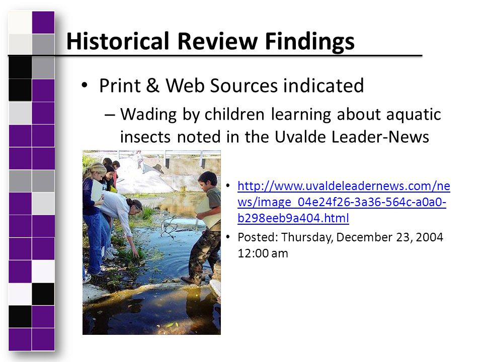 Print & Web Sources indicated – Wading by children learning about aquatic insects noted in the Uvalde Leader-News http://www.uvaldeleadernews.com/ne w