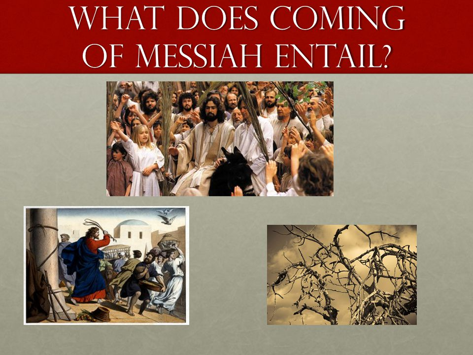 What does coming of messiah entail?