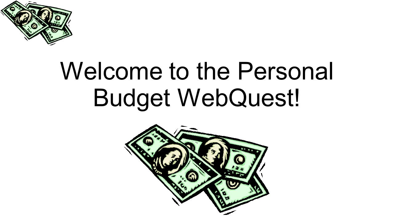 Welcome to the Personal Budget WebQuest!