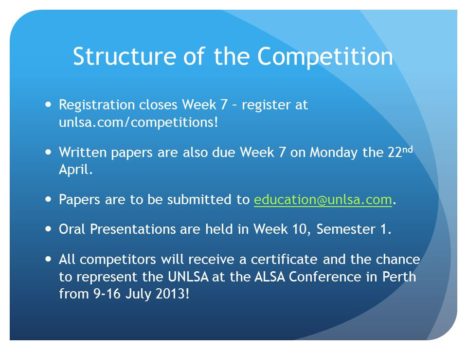Structure of the Competition Registration closes Week 7 – register at unlsa.com/competitions.