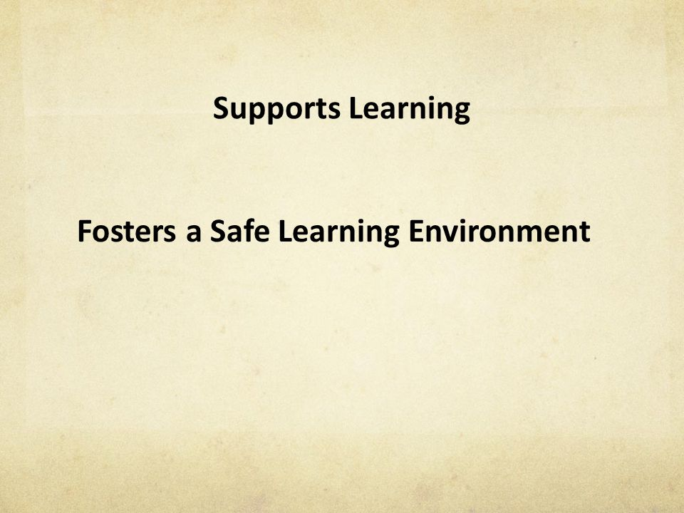 Supports Learning Fosters a Safe Learning Environment