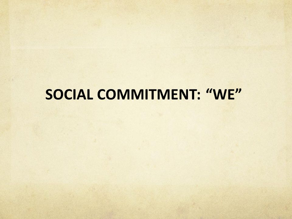 SOCIAL COMMITMENT: WE