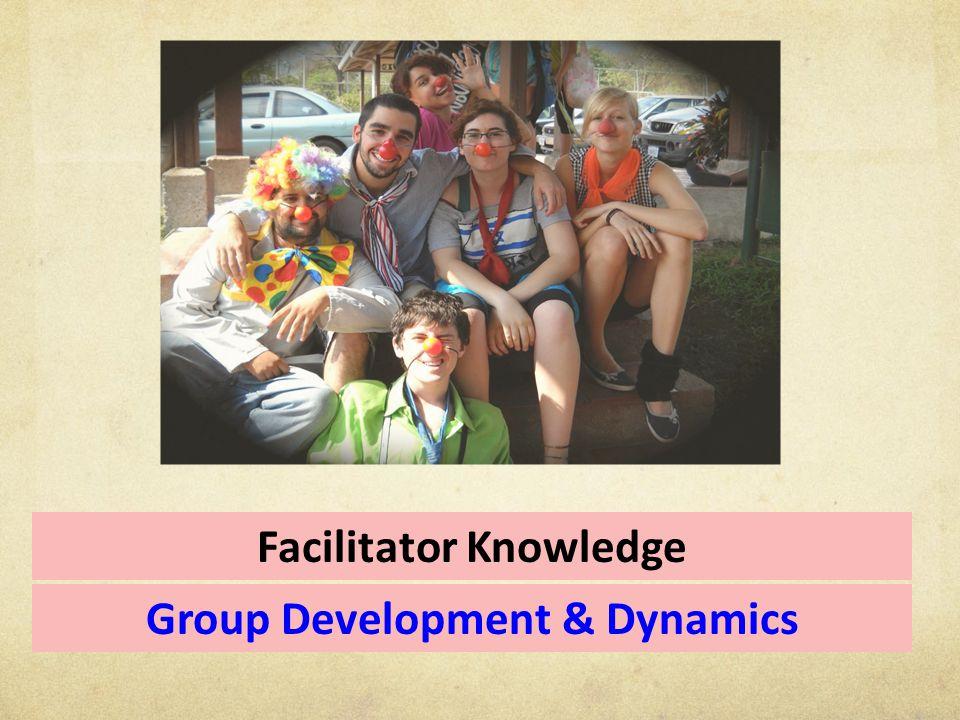 Group Development & Dynamics Facilitator Knowledge