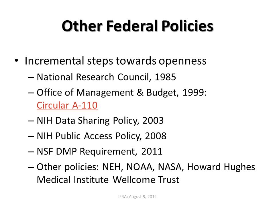 Incremental steps towards openness – National Research Council, 1985 – Office of Management & Budget, 1999: Circular A-110 Circular A-110 – NIH Data S