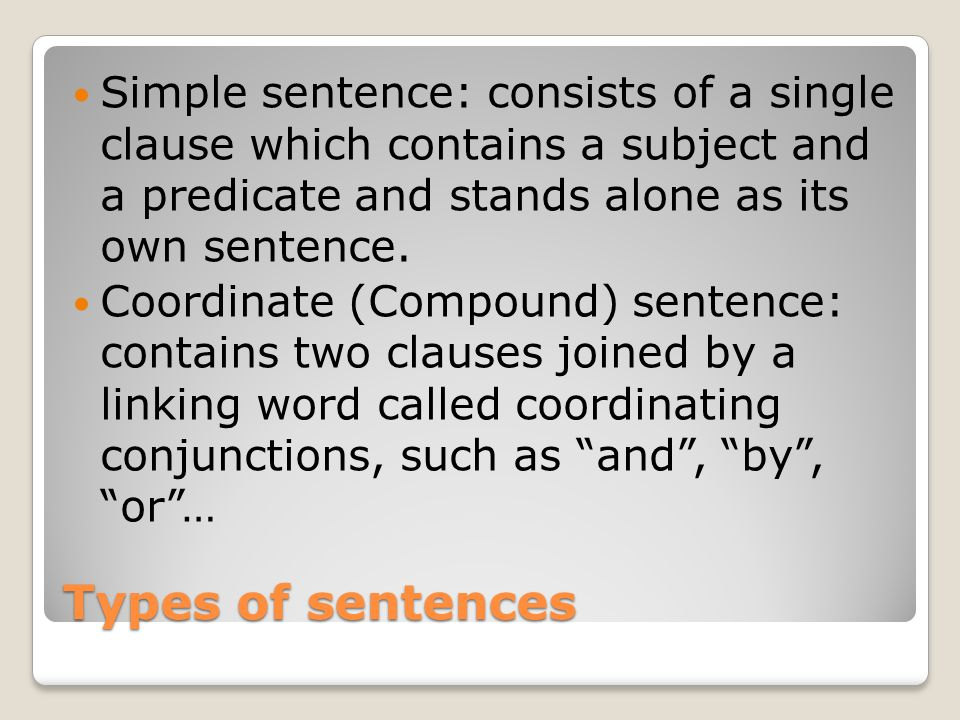 Complex sentence: contains two, or more, clauses, one of which is incorporated into the other Embedded clause  matrix clause ① subordinator ② functions as a grammatical unit ③ may be complete