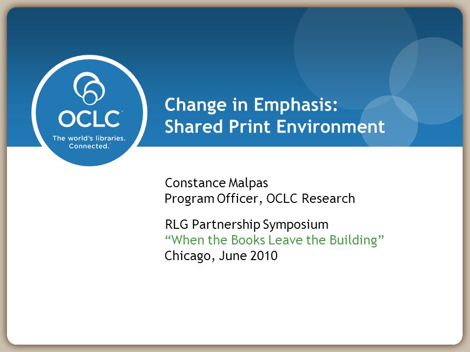 Change in Emphasis: Shared Print Environment (Malpas)12 What about the rest.