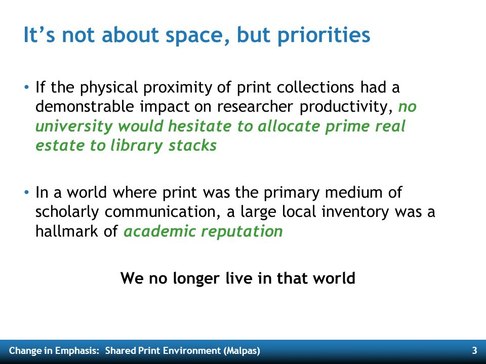 Change in Emphasis: Shared Print Environment (Malpas)4 Has History changed.
