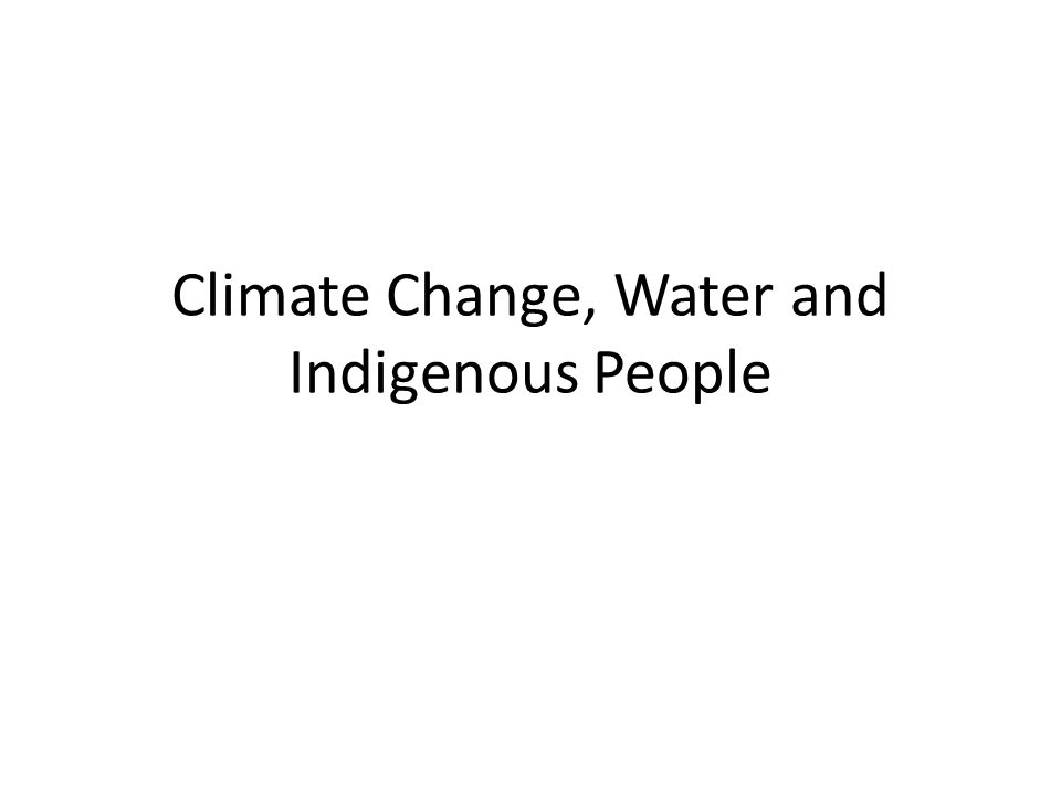 Climate Change, Water and Indigenous People