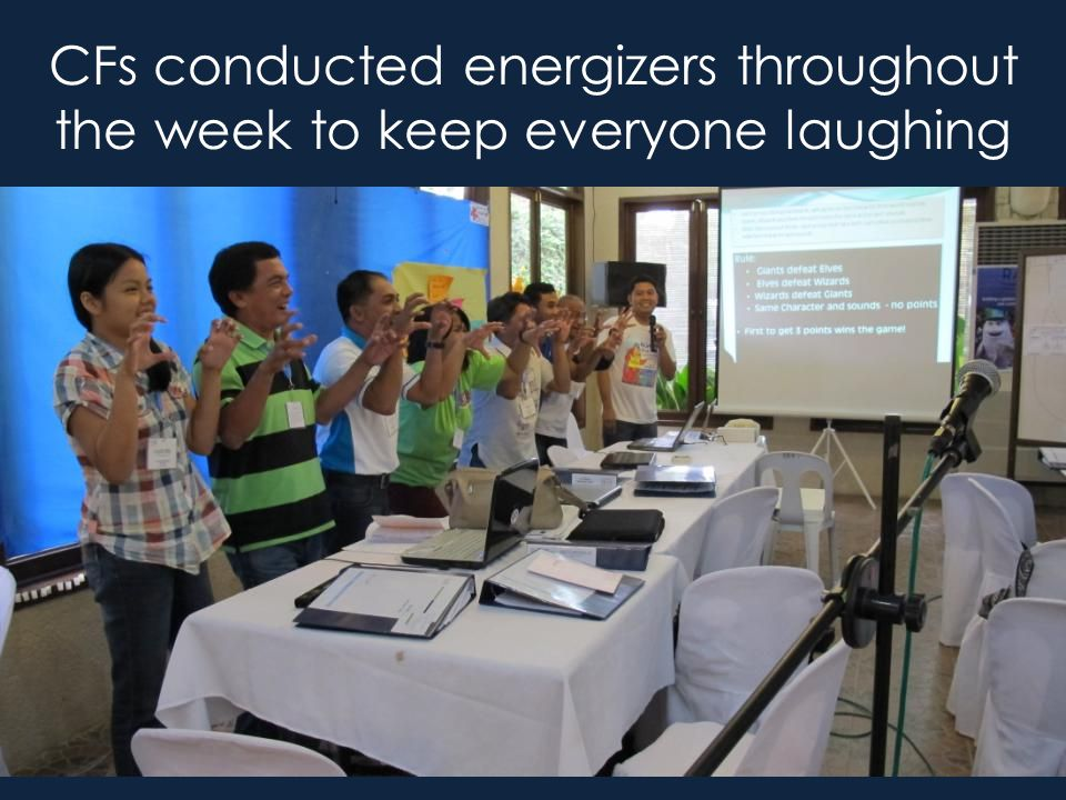 CFs conducted energizers throughout the week to keep everyone laughing