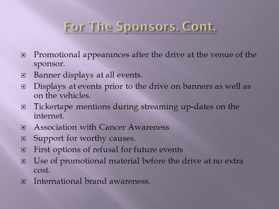  Promotional appearances after the drive at the venue of the sponsor.