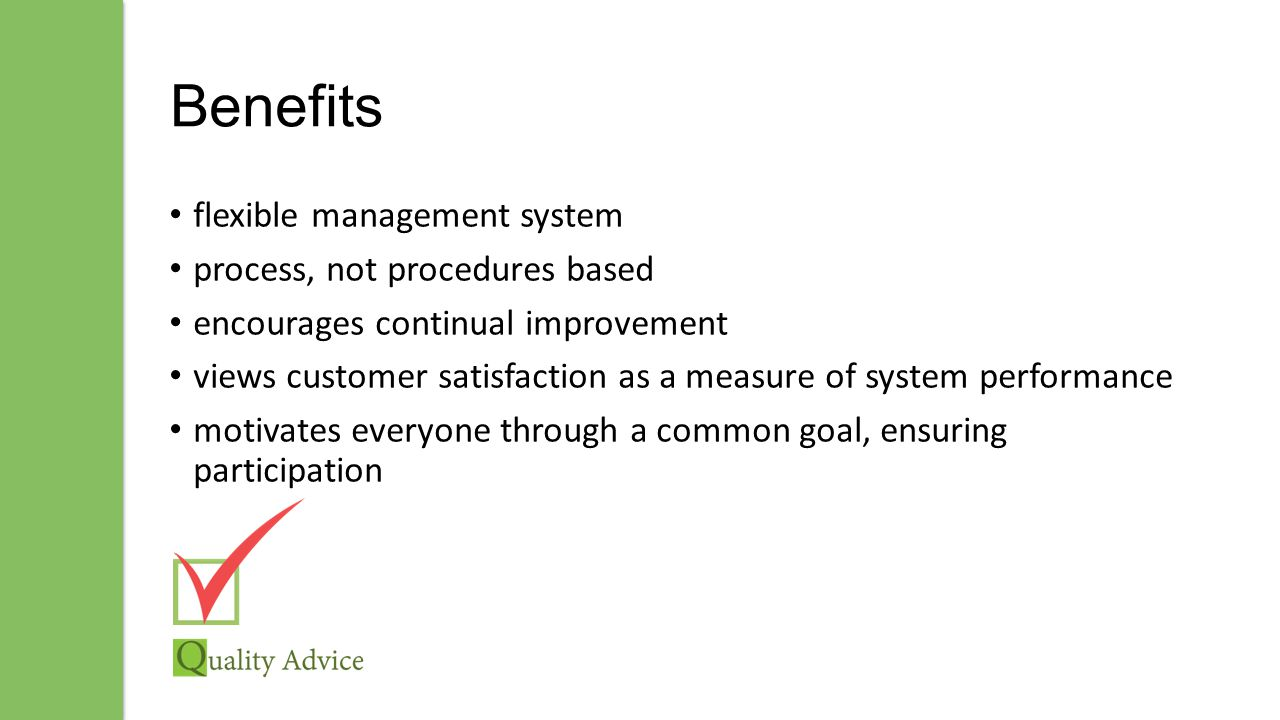 Mandatory Requirements System Manual & Policy System Objectives 10 Procedures Management Review Audit 40% of System Demonstrate Continual Improvement