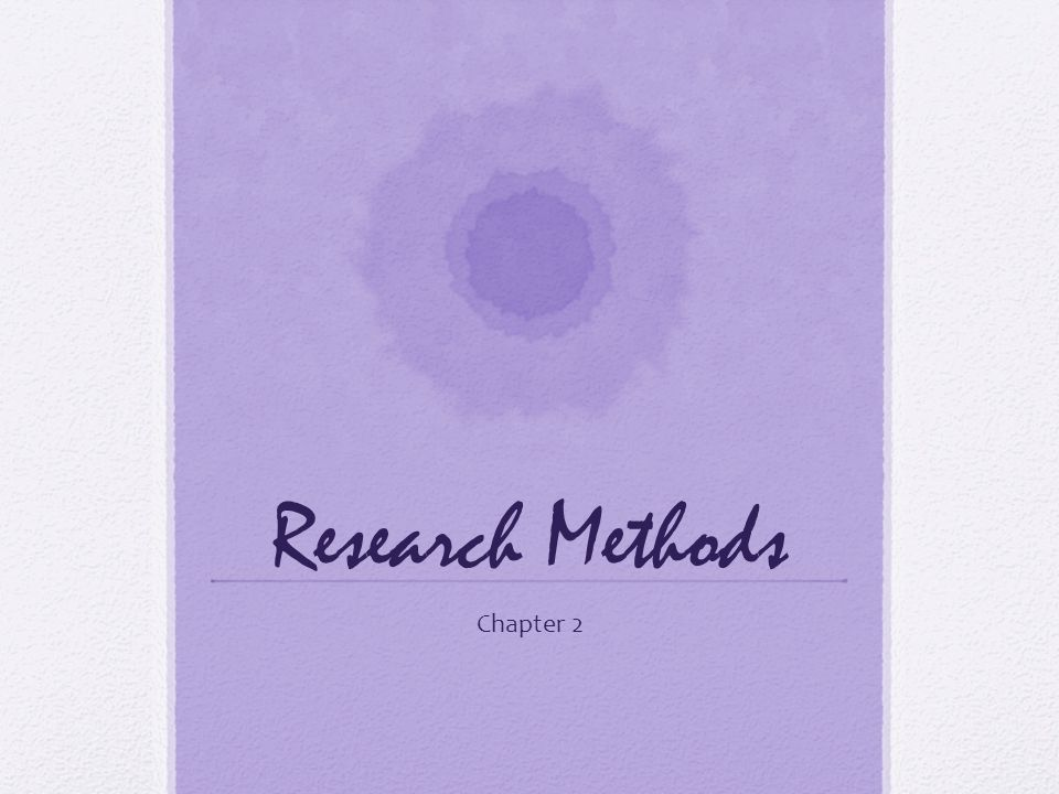 Research Methods Chapter 2