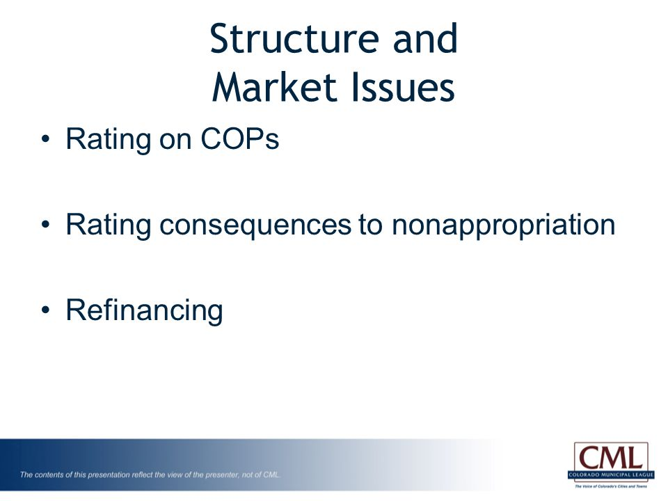 Structure and Market Issues Rating on COPs Rating consequences to nonappropriation Refinancing