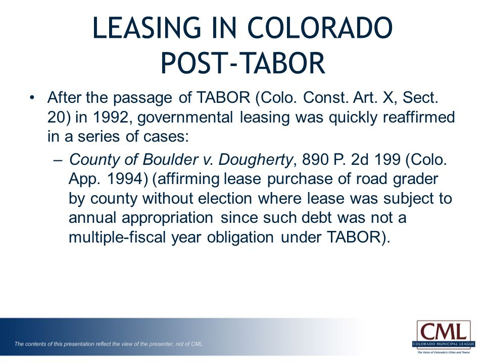LEASING IN COLORADO POST-TABOR After the passage of TABOR (Colo.