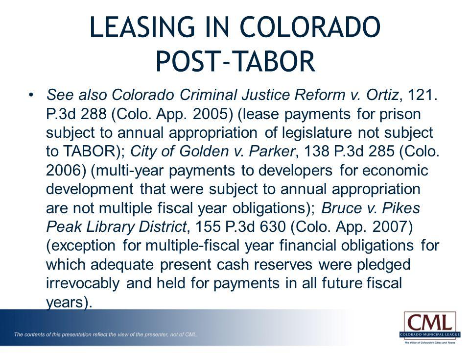 LEASING IN COLORADO POST-TABOR See also Colorado Criminal Justice Reform v.