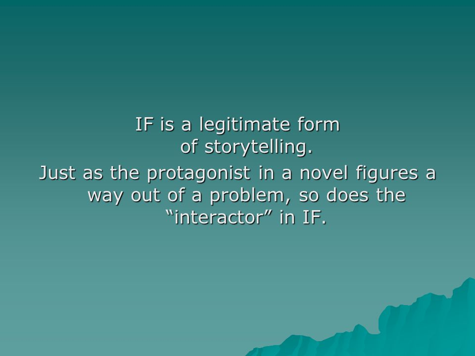 IF is a legitimate form of storytelling.