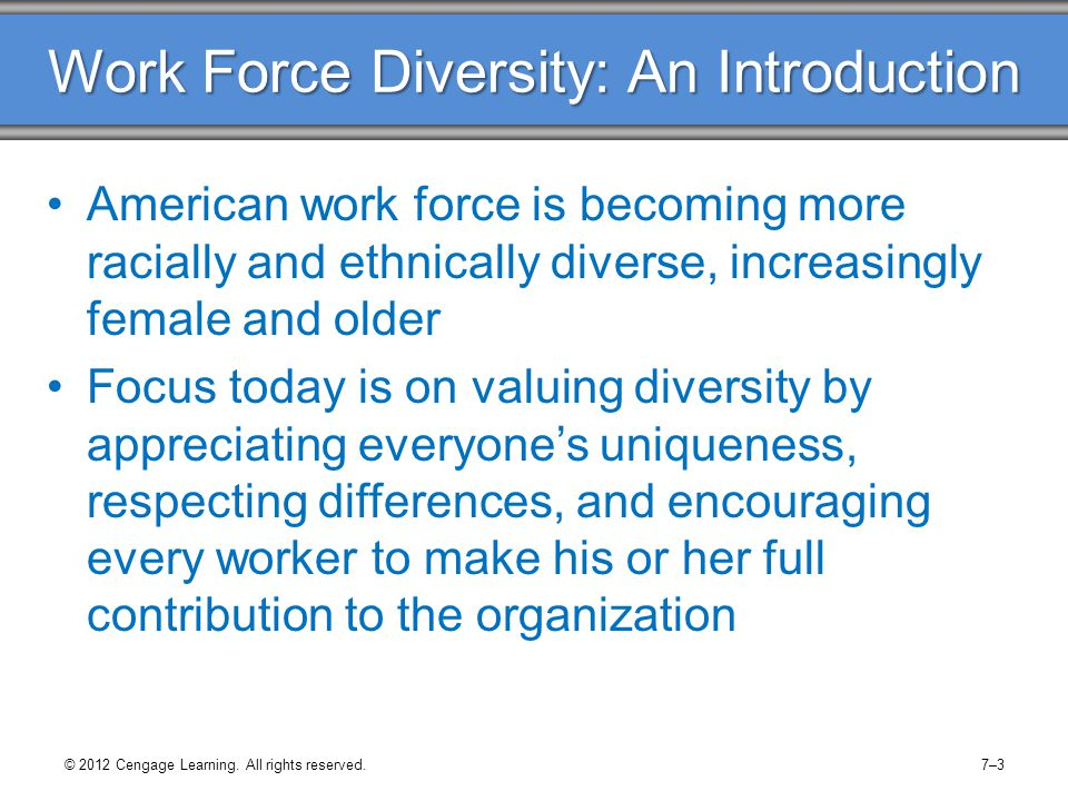 Work Force Diversity: An Introduction American work force is becoming more racially and ethnically diverse, increasingly female and older Focus today