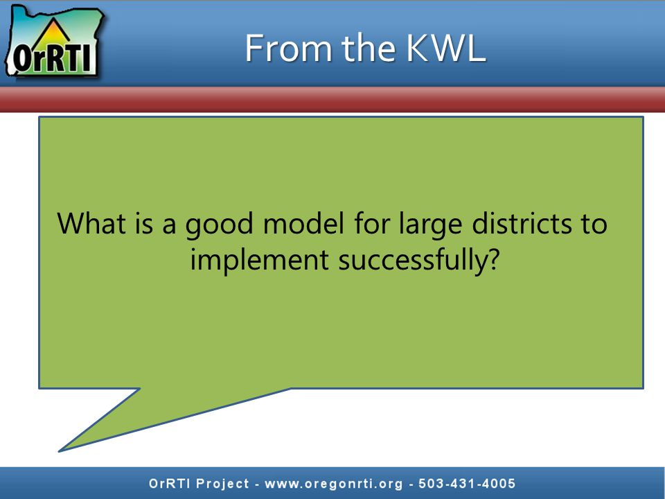 From the KWL What is a good model for large districts to implement successfully?